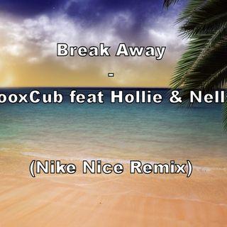Break Away (Nike Nice Remix)