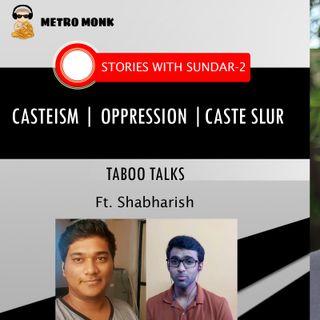 இப்போலாம் யார் sir ஜாதி பாக்குறாங்க | Casteism | Caste Slurs | Stories With Sundar 2