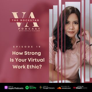 EP 19_How Strong Is Your Virtual Work Ethic?