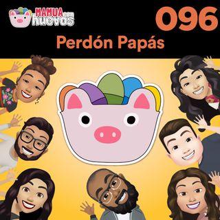 Perdon Papás - MCH #096