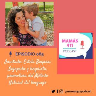 085 - Invitada: Estela Bayarri. Logopeda y lingüista, promotora del Método Natural del lenguaje