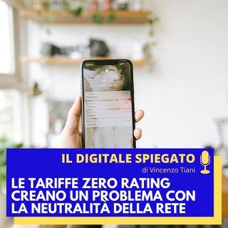 17. Le tariffe zero rating creano un problema con la neutralità della rete