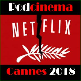 Podcinema ep.248. Cannes 2018