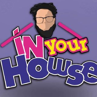 In Your Howse NXT Review/Guest Nick Koupal