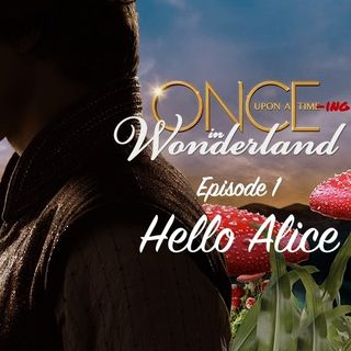 Wonderland Ep. 1 - Hello Alice