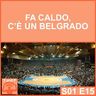 S01E15 - Fa caldo, c'è un Belgrado