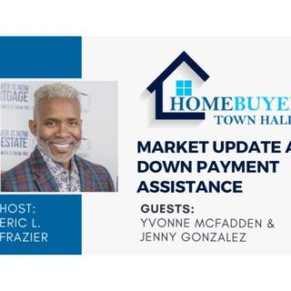 Homebuyer Town Hall: Market Update and Down Payment Assistance