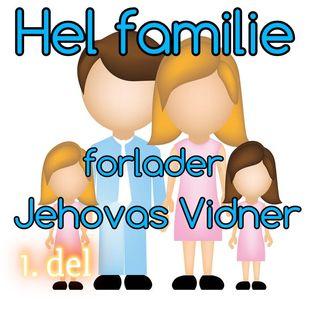 #80 Hel familie forlader Jehovas Vidner - 1. del