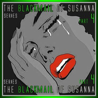 The Blackmail of Susanna Part 4