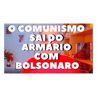 O Comunismo sai do armário com Bolsonaro