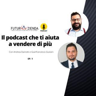 Ep 1 Come vendere online professionalmente - Il Podcast che ti aiuta a vendere