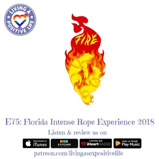 E75: Florida Intense Rope Experience 2018