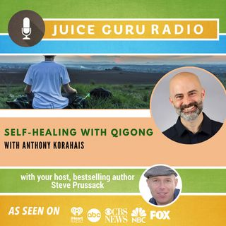 ep. 113: Self-Healing with Qigong with Anthony Korahais