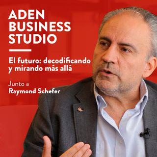 El futuro: decodificando y mirando más allá - Junto a Raymond Schefer | Podcast 14