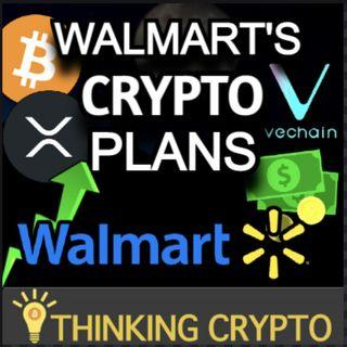 Walmart's HUGE Crypto Plans + VeChain - XRP Pump & Dev Github Activity Spikes!