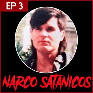E3: El sangriento caso de Los Narcosatánicos
