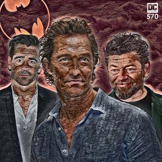 The Batman: McConaughey, Serkis, and Farrell!?