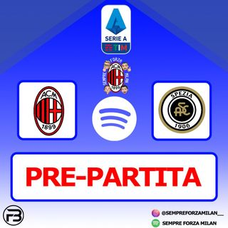 PRE-PARTITA | MILAN-SPEZIA