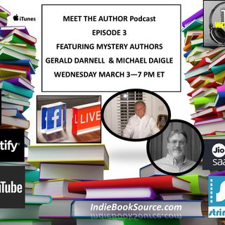MEET THE AUTHOR - Episode 3 - Author Gerald Darnell & Author Michael Daigle
