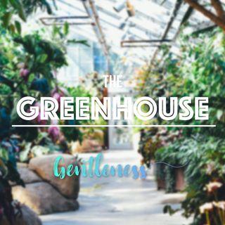 Ezekiel Shibemba: The Greenhouse Pt 9 - Gentleness