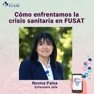 Jueves 3: Norma Paiva, Enfermera jefe — ¿Cómo enfrentamos la crisis sanitaria en FUSAT?