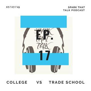 Episode 17: College Vs Trade School