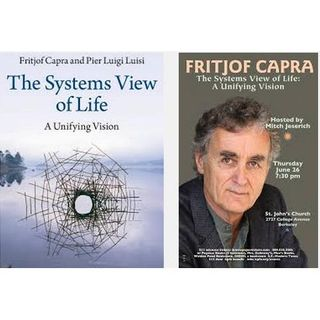 Mitchell Interviews physicist Dr. Fritjof Capra on The Systems View of Life