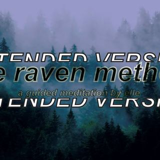 Ep. 1: Raven Method Guided Meditation (1hour)