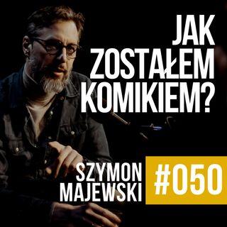 ZAWODOWCY #050 - Szymon Majewski - Jak to się stało, że zostałem komikiem?