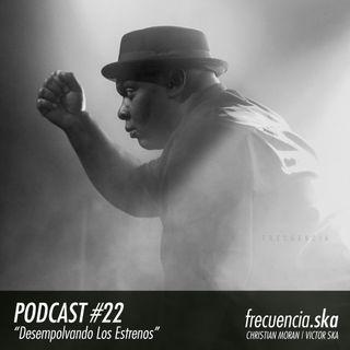 """Frecuencia Ska #22 """"Desempolvando Los Estrenos"""""""