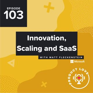 Matt Fleckenstein, Innovation Marketing at Microsoft: Innovation and SaaS