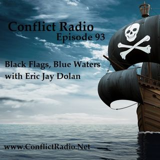 Episode 93 Black Flags, Blue Waters with Eric Jay Dolin