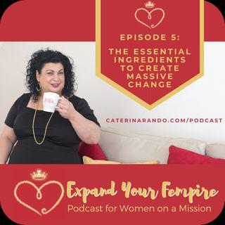 The Secret Ingredients to Create Massive Change