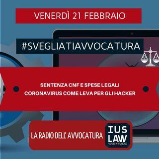 SENTENZA CNF E SPESE LEGALI – CORONAVIRUS COME LEVA PER GLI HACKER – #SVEGLIATIAVVOCATURA