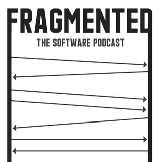 Fragmented - The Software Podcast