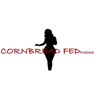 Cornbread Fed Podcast Ep. 5 Anything That's Not Growing Is Dead w/Kia Luster