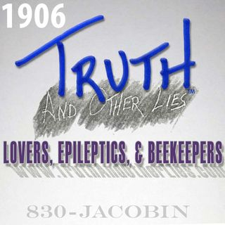 T^OL1906 / Lovers, Epileptics, & Beekeepers