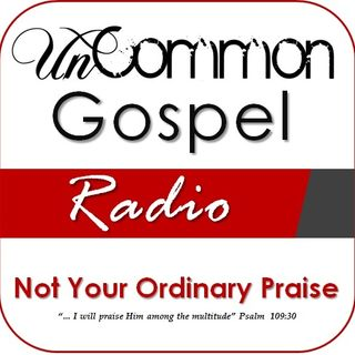 UnCommon Gospel Radio