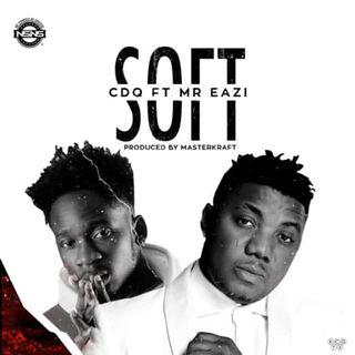 CDQ - Soft ft Mr Eazi