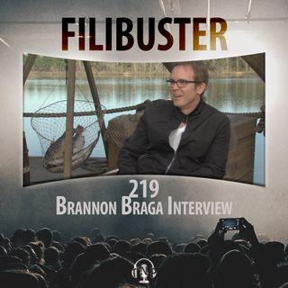 219  - Brannon Braga Interview