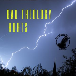 Bad Theology Hurts | We Work Hard... - James 2