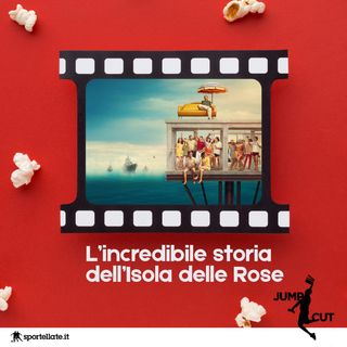 L'incredibile storia dell'isola delle rose - Jump Cut Pills