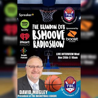 THE BRANDON COX MORNING SHOW TBL BASKETBALL PRESIDENT DAVID MAGLEY