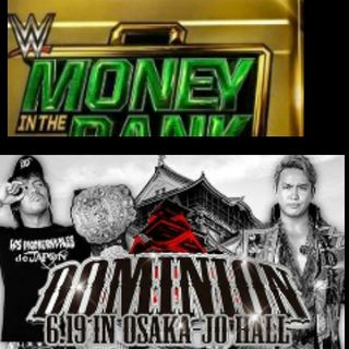 Wrestling 2 the MAX EXTRA:  WWE Money in the Bank 2016 & NJPW Dominion 2016 Review