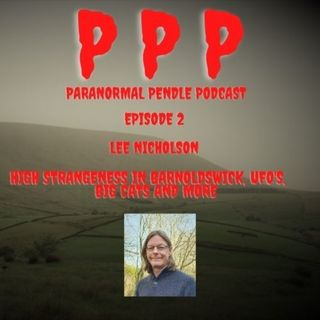 Paranormal Pendle Podcast - Lee Nicholson - 03/25/2021