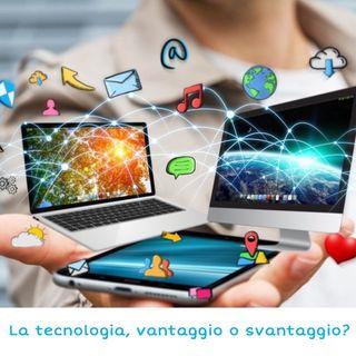 Ep 9 - La tecnologia, vantaggio o svantaggio? - Con Ospite
