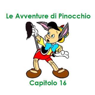 Le Avventure di Pinocchio - Capitolo 16