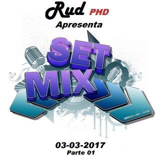 Set Mix DJ Rud PHD 03-03-2017 Part 01