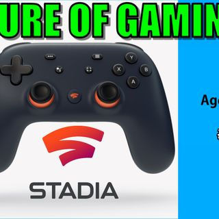 Is Stadia the Future of Gaming? | Age of Heroes #108