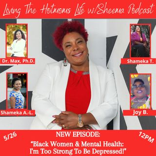 """Black Women and Mental Health:  I'm Too Strong To Be Depressed!"""""""